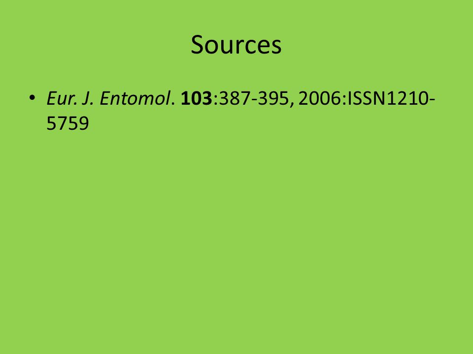 Sources Eur. J. Entomol. 103:387-395, 2006:ISSN1210- 5759