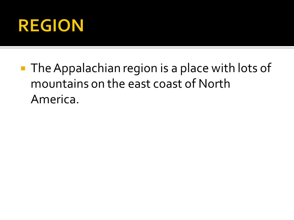  The climate of the Appalachian Region is affected by two ocean currents.