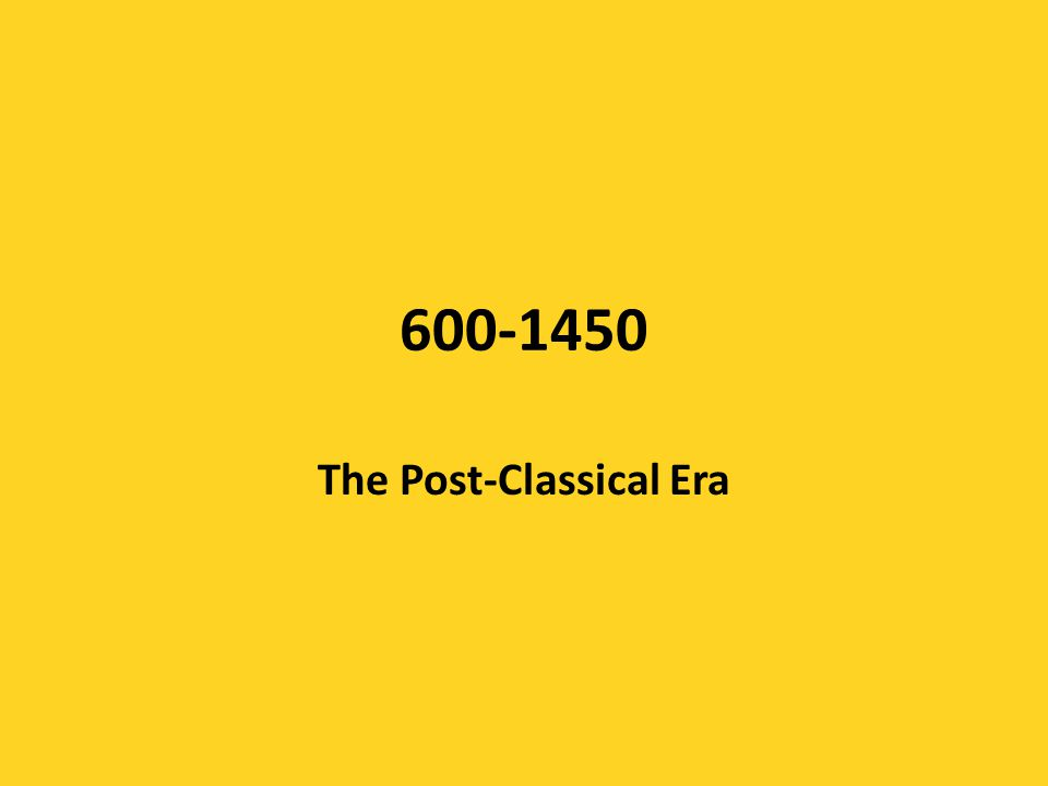 600-1450 The Post-Classical Era