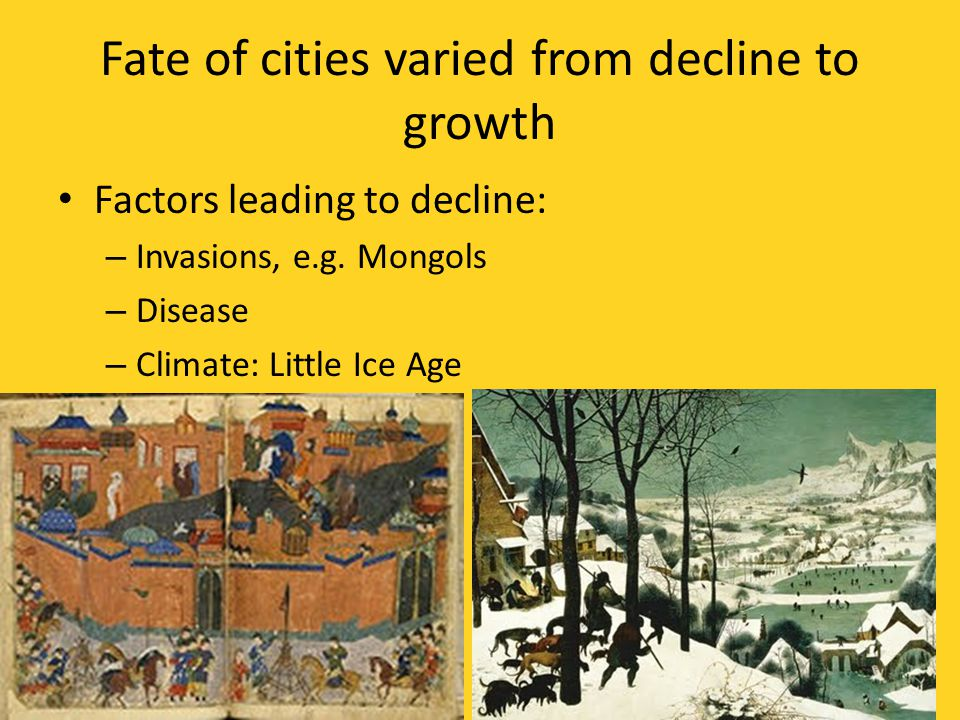 Fate of cities varied from decline to growth Factors leading to decline: – Invasions, e.g.