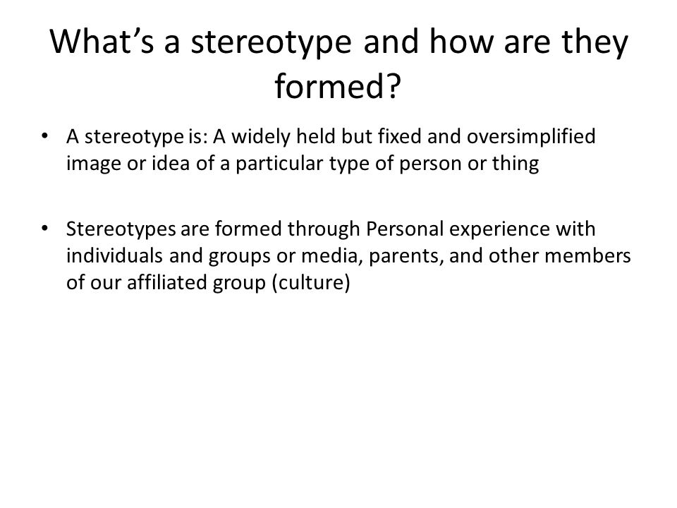 What's a stereotype and how are they formed.