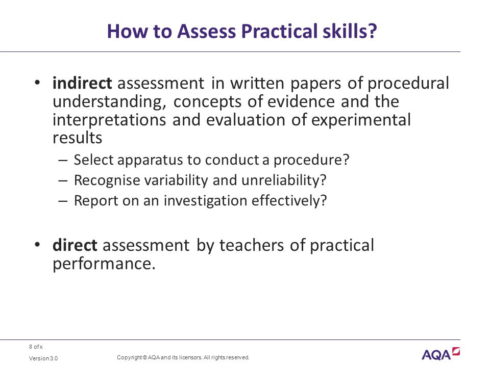 8 of x How to Assess Practical skills.Copyright © AQA and its licensors.
