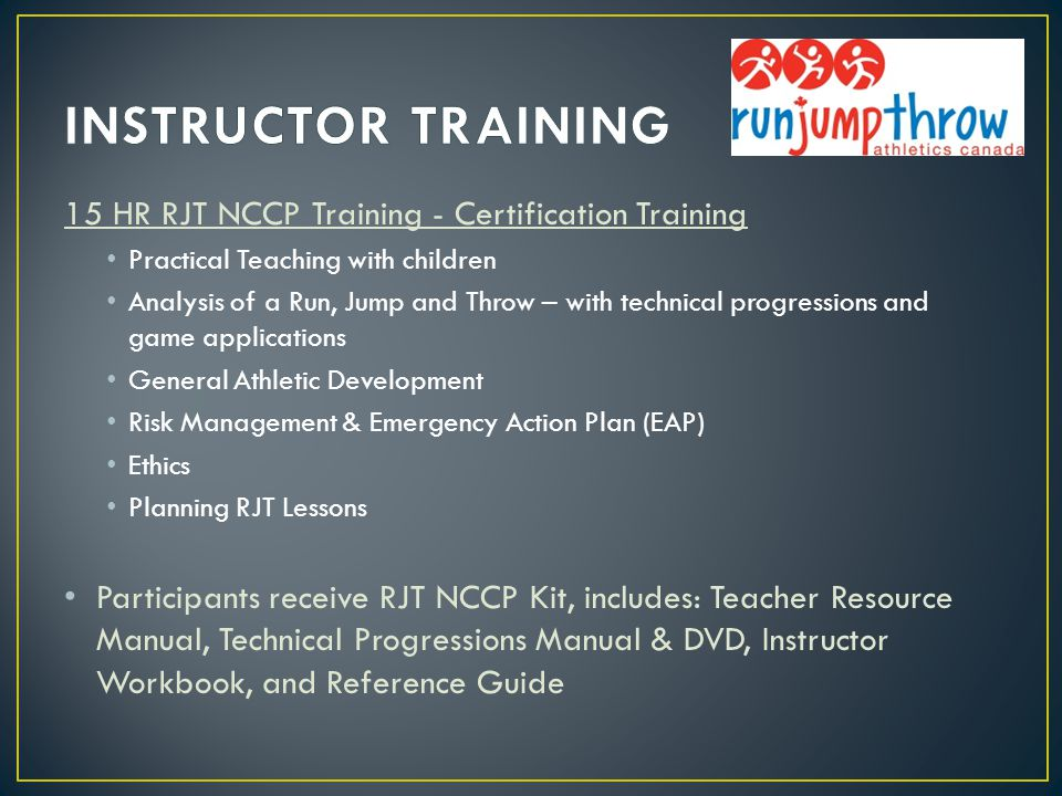 15 HR RJT NCCP Training - Certification Training Practical Teaching with children Analysis of a Run, Jump and Throw – with technical progressions and