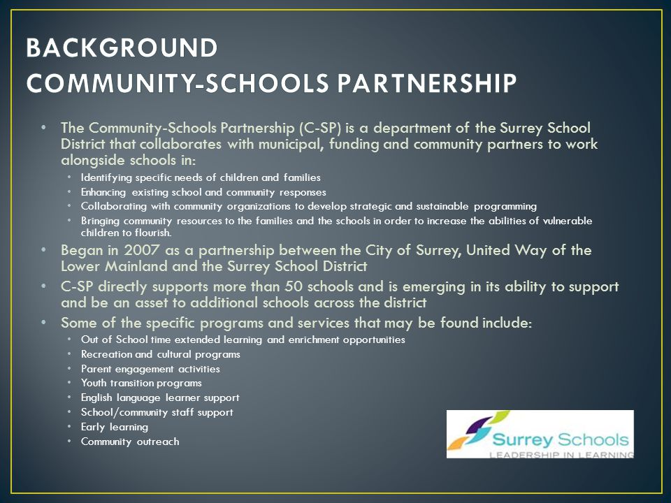 The Community-Schools Partnership (C-SP) is a department of the Surrey School District that collaborates with municipal, funding and community partner