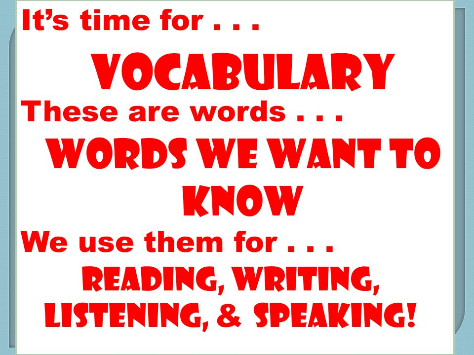 It's time for... These are words... We use them for...