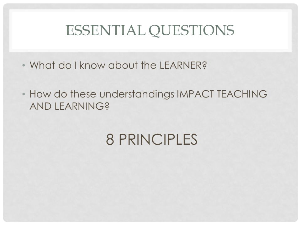ESSENTIAL QUESTIONS What do I know about the LEARNER.