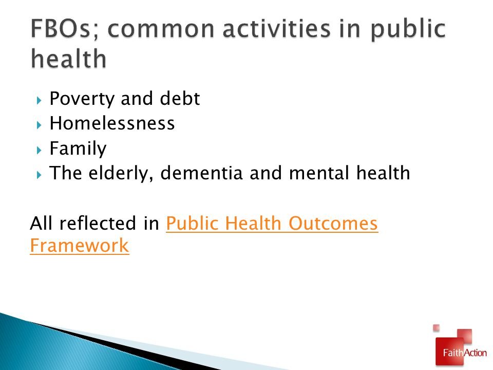  Poverty and debt  Homelessness  Family  The elderly, dementia and mental health All reflected in Public Health Outcomes FrameworkPublic Health Outcomes Framework