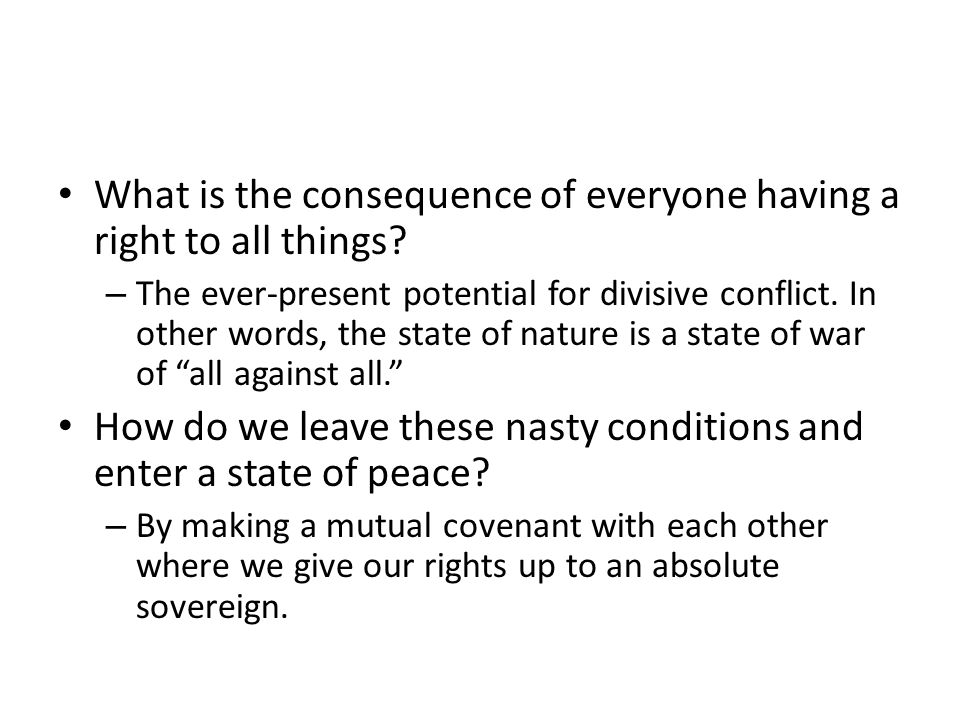 What is the consequence of everyone having a right to all things.