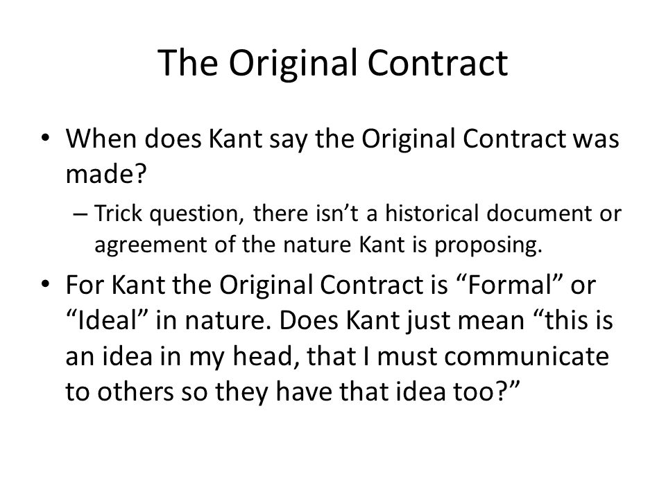 The Original Contract When does Kant say the Original Contract was made.