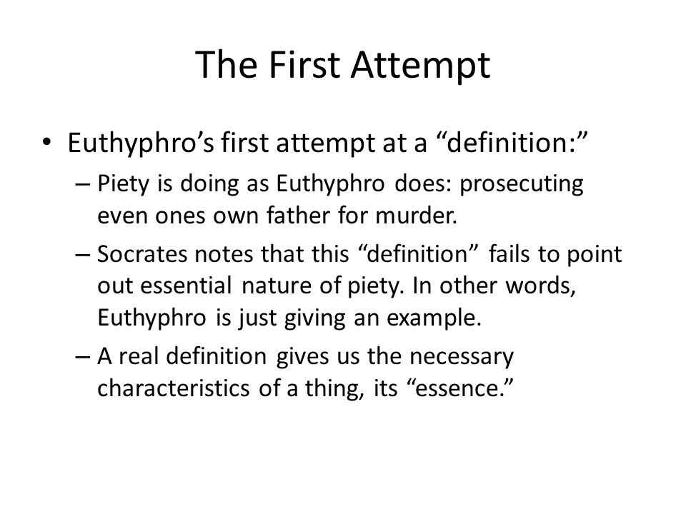 Euthyphro's Second Attempt Euthyphro then embarks on trying to explain various versions of the theory that piety is what the gods love.