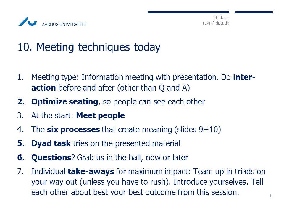 I Ib Ravn ravn@dpu.dk AARHUS UNIVERSITET 1.Meeting type: Information meeting with presentation.