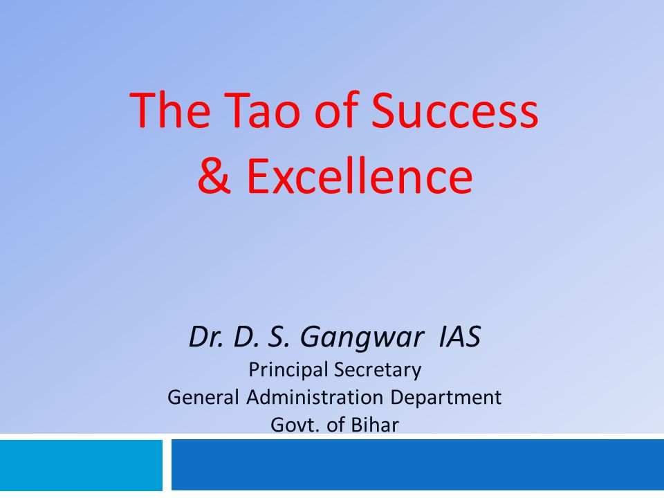 The Tao of Success & Excellence Dr. D. S.