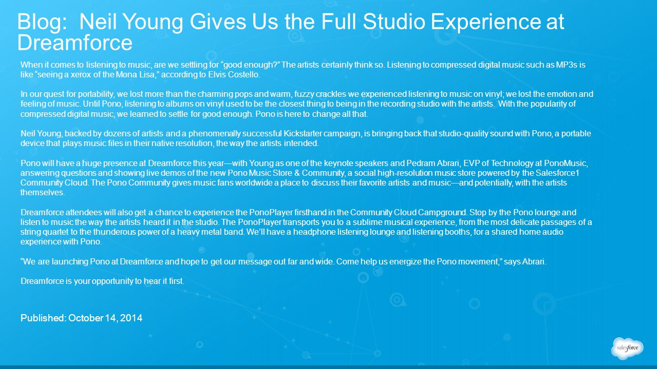 Blog: Neil Young Gives Us the Full Studio Experience at Dreamforce When it comes to listening to music, are we settling for good enough? The artists certainly think so.