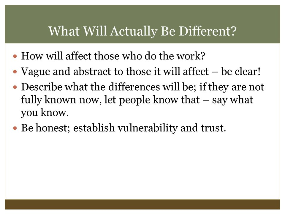What Will Actually Be Different. How will affect those who do the work.