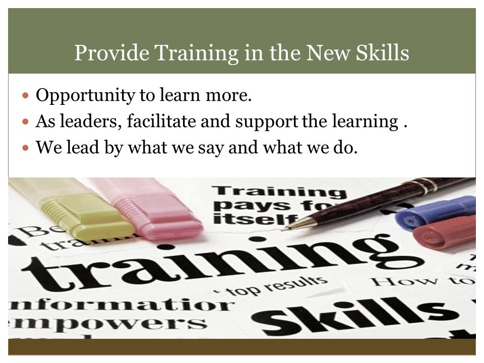 Provide Training in the New Skills Opportunity to learn more.