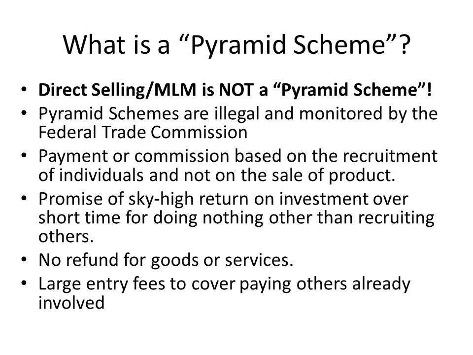 What is a Pyramid Scheme . Direct Selling/MLM is NOT a Pyramid Scheme .