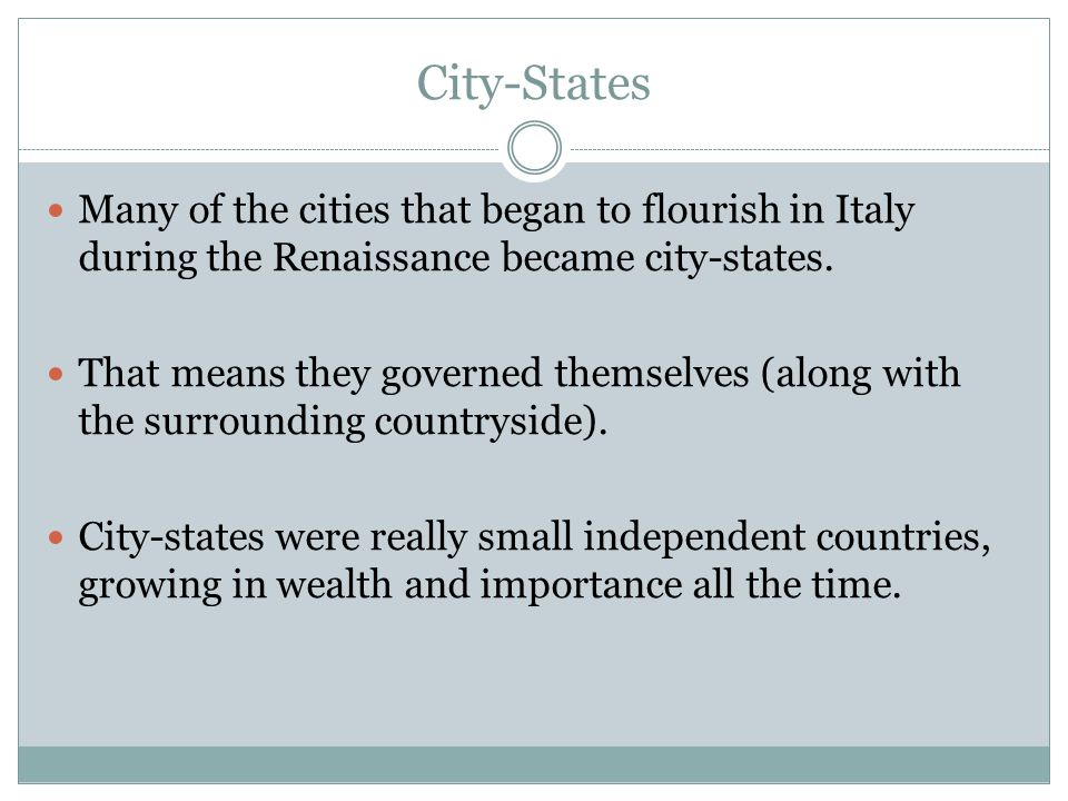 Florence and the Renaissance Florence—or Firenza in Italian—became the wealthiest of all the Renaissance city-states.