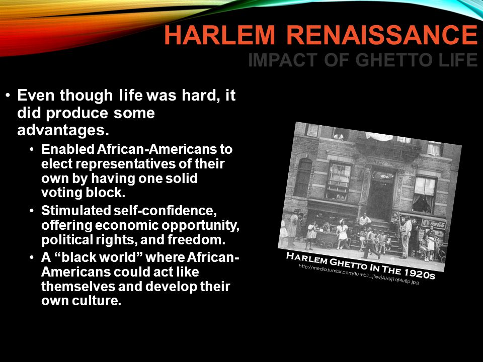 THE HARLEM RENAISSANCE In addition to being a center of jazz, Harlem emerged as an overall cultural center for African Americans.