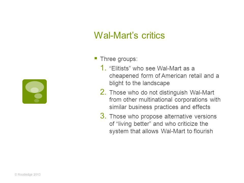 Wal-Mart's critics  Three groups: 1.
