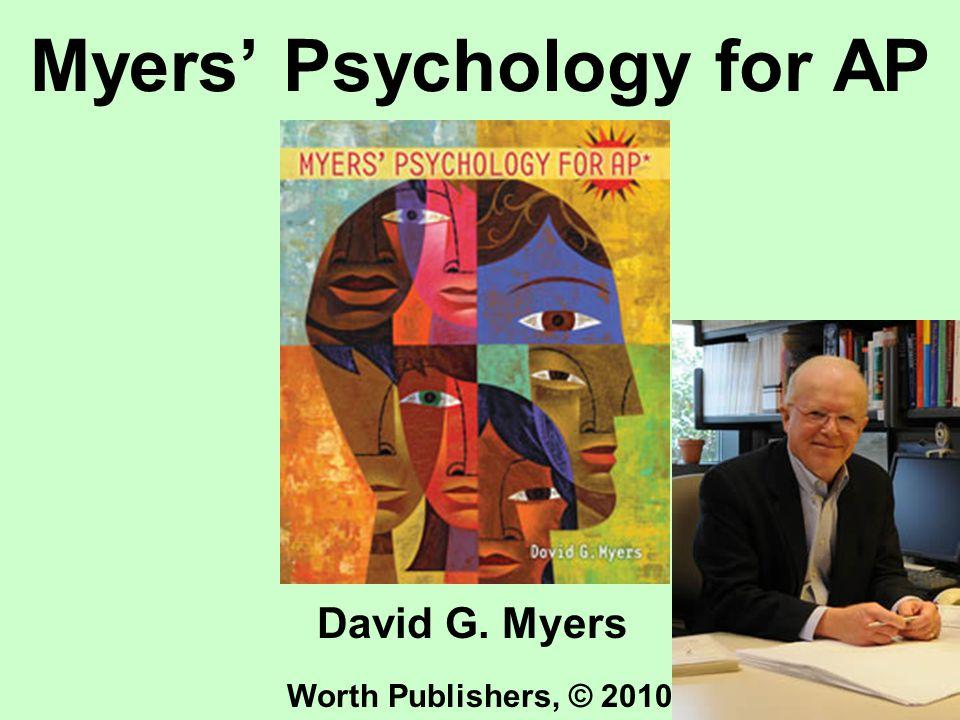 Myers' Psychology for AP David G. Myers Worth Publishers, © 2010