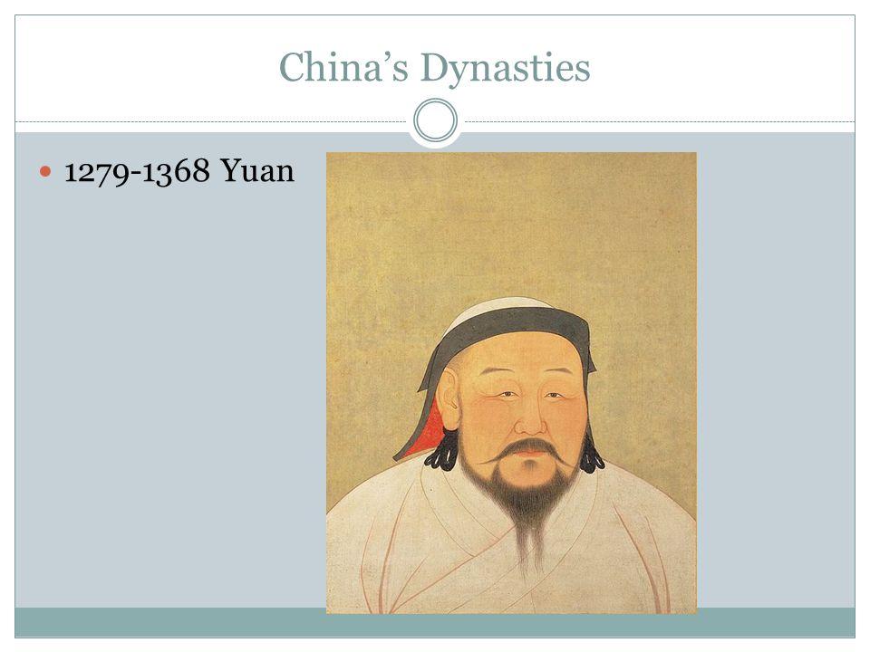 China's Dynasties 1279-1368 Yuan