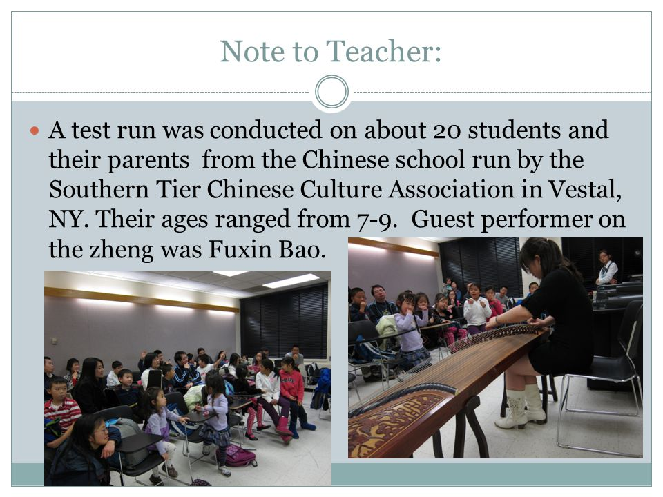 Note to Teacher: A test run was conducted on about 20 students and their parents from the Chinese school run by the Southern Tier Chinese Culture Association in Vestal, NY.