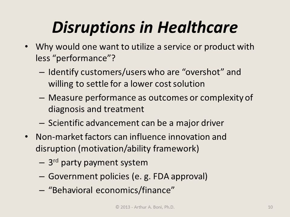 Disruptions in Healthcare Why would one want to utilize a service or product with less performance .