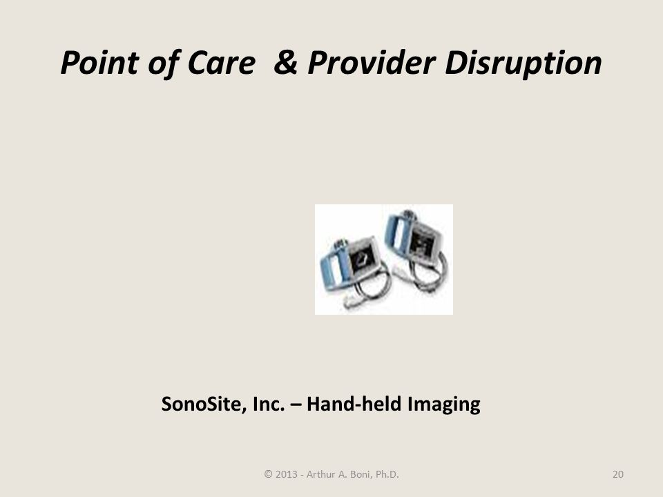 Point of Care & Provider Disruption © 2013 - Arthur A.
