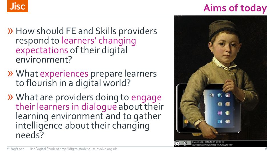 Aims of today » How should FE and Skills providers respond to learners changing expectations of their digital environment.