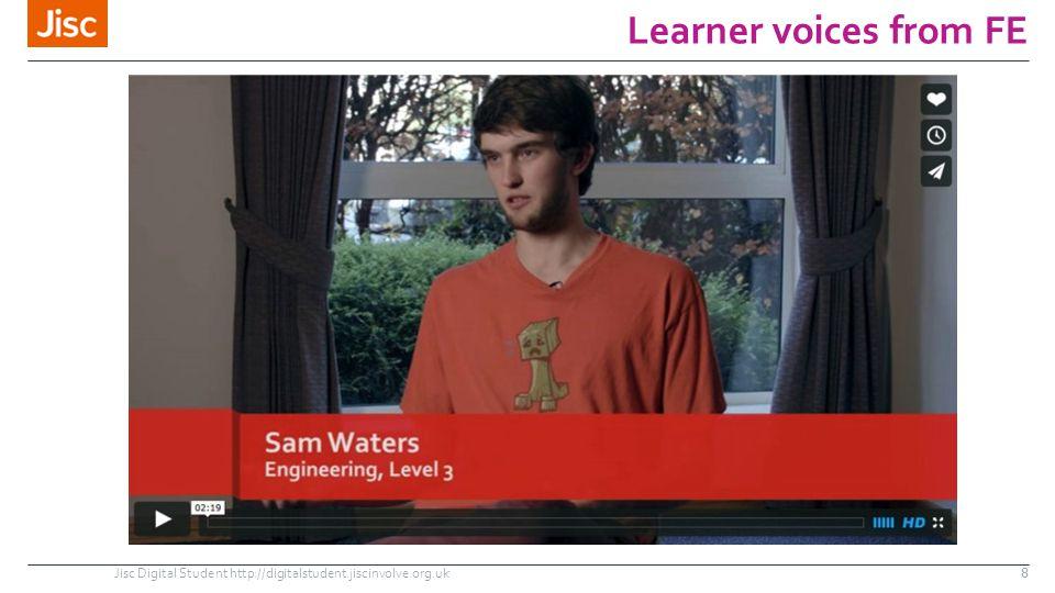 Learner voices from FE Jisc Digital Student http://digitalstudent.jiscinvolve.org.uk8