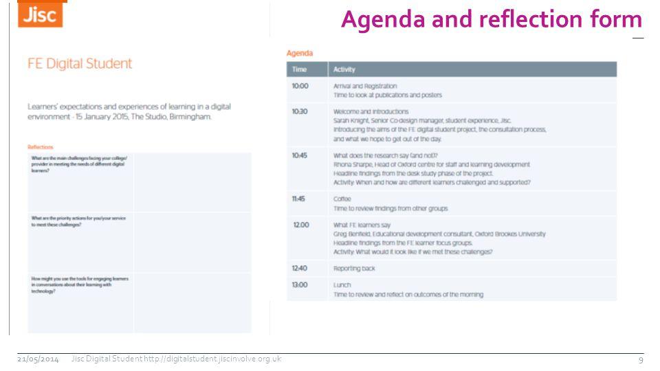 Agenda and reflection form 21/05/2014Jisc Digital Student http://digitalstudent.jiscinvolve.org.uk9