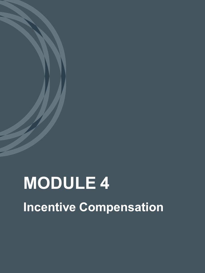 Incentive Compensation MODULE 4