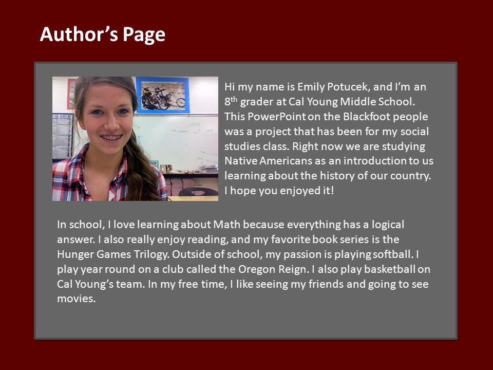Author's Page Hi my name is Emily Potucek, and I'm an 8 th grader at Cal Young Middle School.