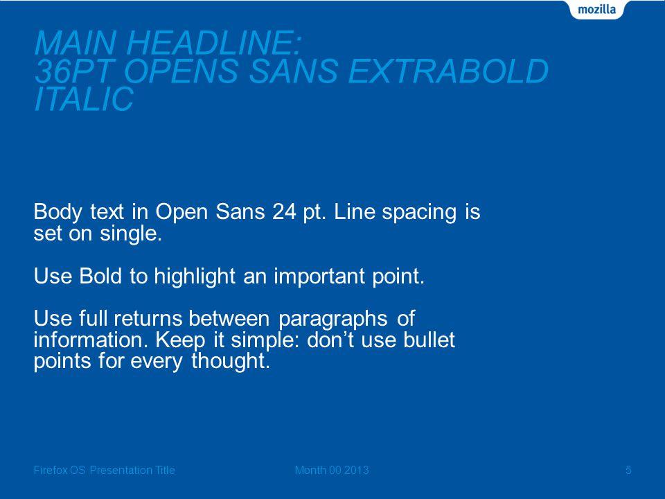 MAIN HEADLINE: 36PT OPENS SANS EXTRABOLD ITALIC Body text in Open Sans 24 pt.
