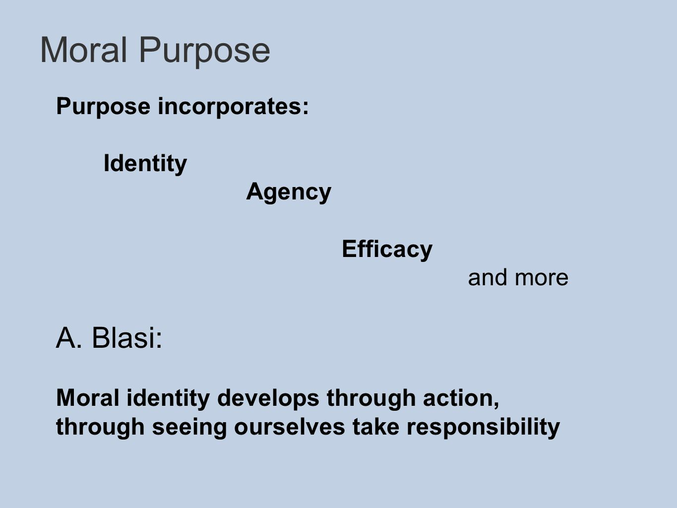 Purpose incorporates: Identity Agency Efficacy and more A.