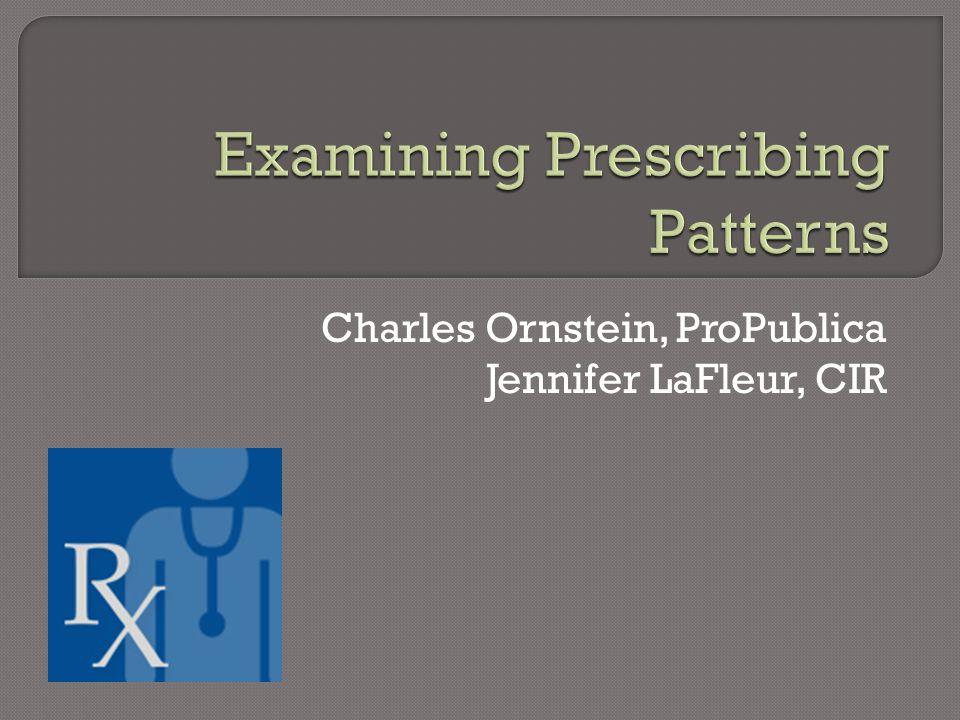 Charles Ornstein, ProPublica Jennifer LaFleur, CIR
