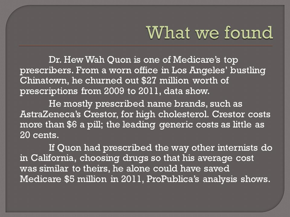 Dr. Hew Wah Quon is one of Medicare's top prescribers. From a worn office in Los Angeles' bustling Chinatown, he churned out $27 million worth of pres