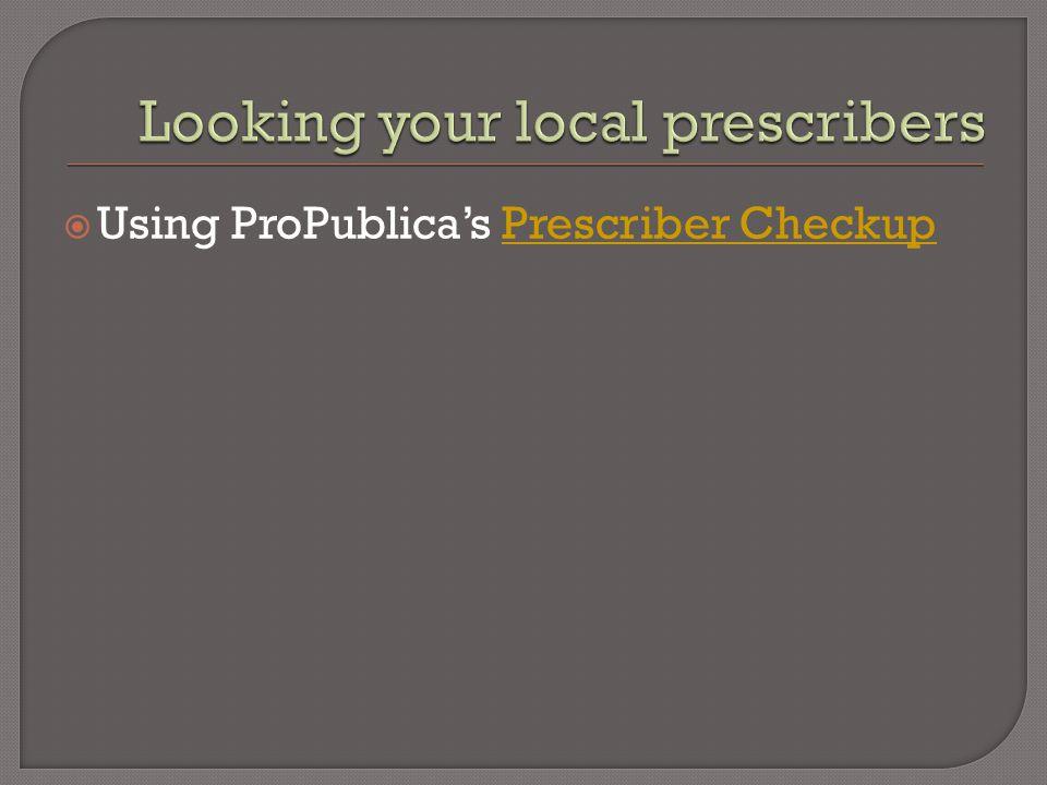  Using ProPublica's Prescriber CheckupPrescriber Checkup