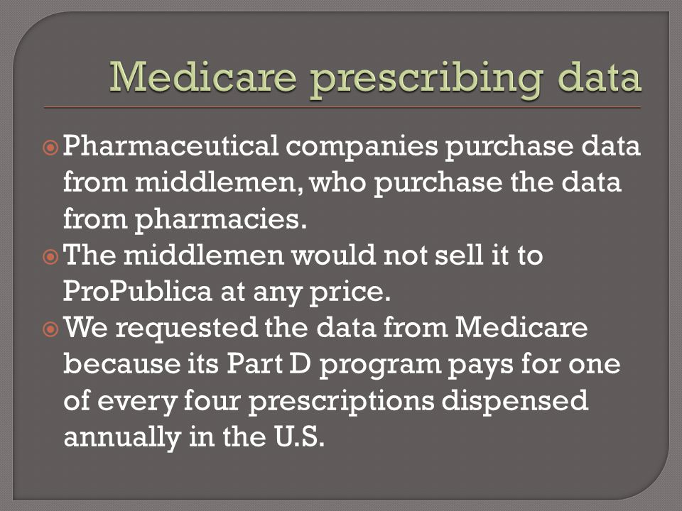  Pharmaceutical companies purchase data from middlemen, who purchase the data from pharmacies.