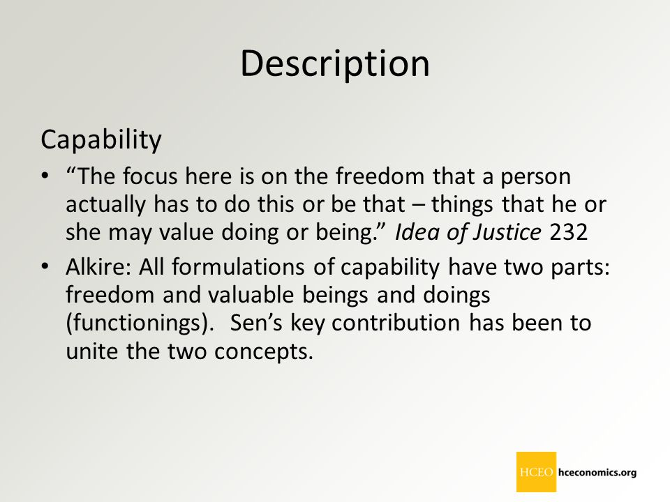 "Description Capability ""The focus here is on the freedom that a person actually has to do this or be that – things that he or she may value doing or b"