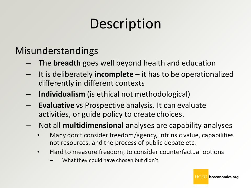 Description Misunderstandings – The breadth goes well beyond health and education – It is deliberately incomplete – it has to be operationalized diffe