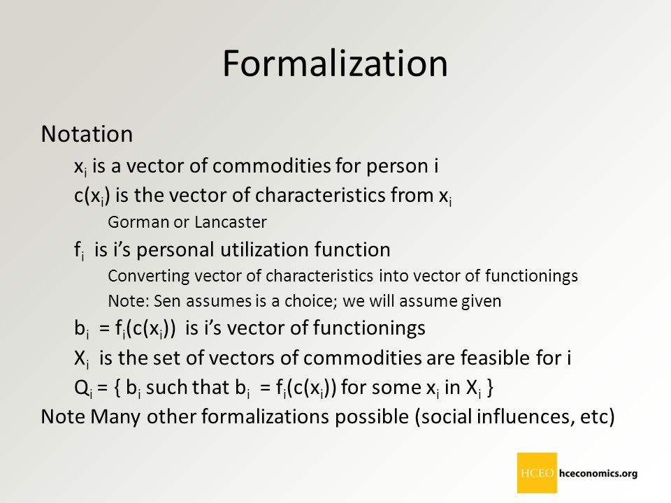 Formalization Notation x i is a vector of commodities for person i c(x i ) is the vector of characteristics from x i Gorman or Lancaster f i is i's pe