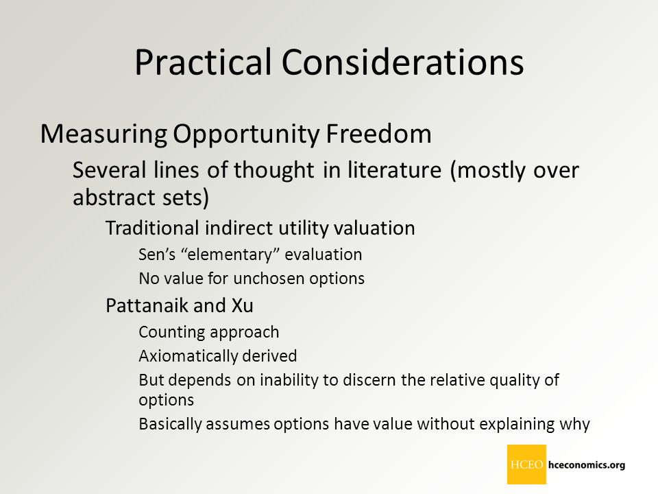 Practical Considerations Measuring Opportunity Freedom Several lines of thought in literature (mostly over abstract sets) Traditional indirect utility