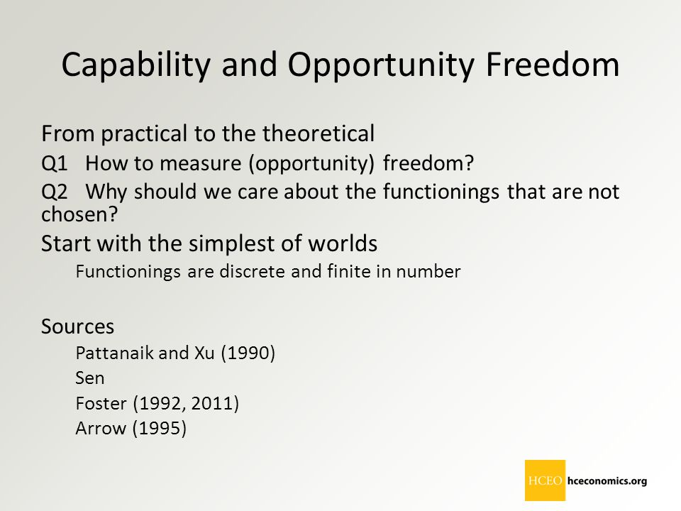 Capability and Opportunity Freedom From practical to the theoretical Q1 How to measure (opportunity) freedom? Q2 Why should we care about the function