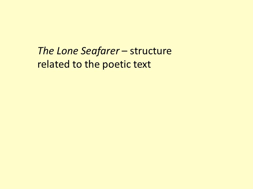 The Lone Seafarer – structure related to the poetic text