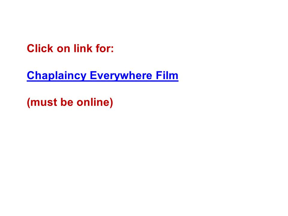 Click on link for: Chaplaincy Everywhere Film (must be online)