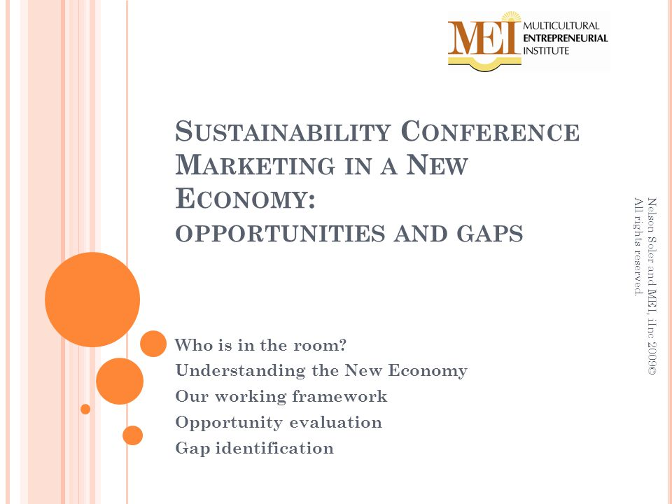 S USTAINABILITY C ONFERENCE M ARKETING IN A N EW E CONOMY : OPPORTUNITIES AND GAPS Who is in the room.