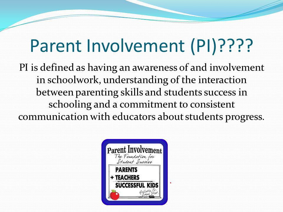 Parent Involvement (PI)???.