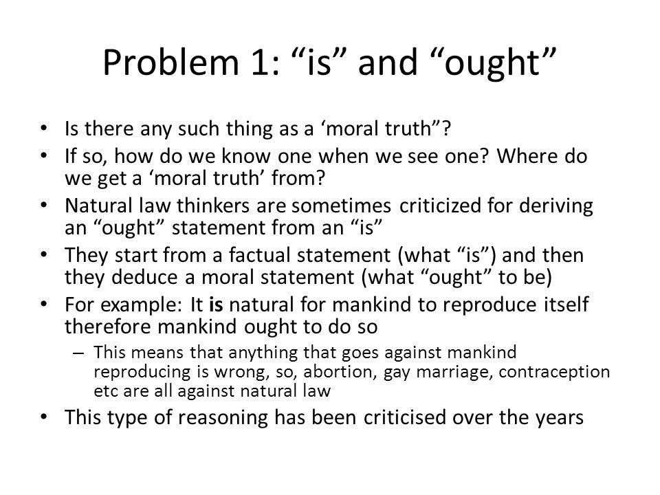 """Problem 1: """"is"""" and """"ought"""" Is there any such thing as a 'moral truth""""? If so, how do we know one when we see one? Where do we get a 'moral truth' fro"""