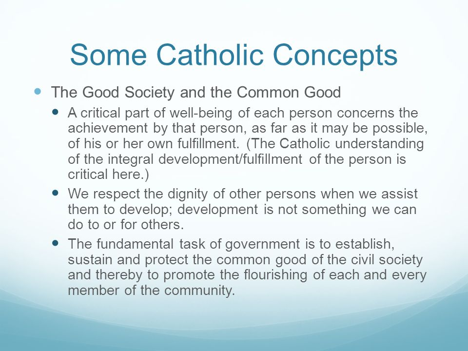 Some Catholic Concepts Medical Care in the Ordinary Sense In the ordinary case, mature and responsible adults attend to their own health and the health of their family members, making arrangements to purchase medical care services as required.